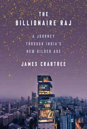 The Billionaire Raj by James Crabtree